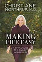 Making Life Easy by Christine Northrup